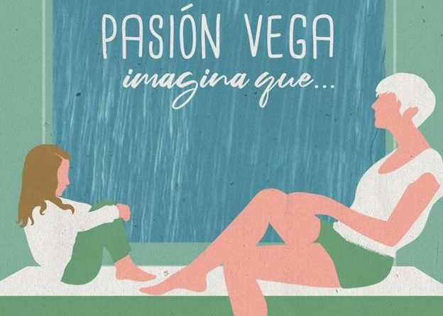 Pasión Vega presenta su nueva canción `Imagina Que…´