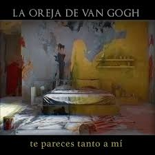 La Oreja De Van Gogh «Te pareces tanto a mi»
